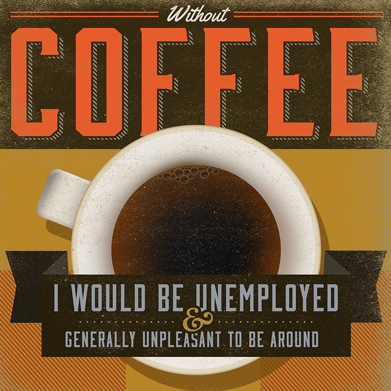 CSteffen-Coffee-Addiction-Unemployed.jpg