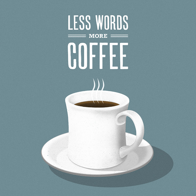 CSteffen-Coffee-Addiction-Less-Words.jpg
