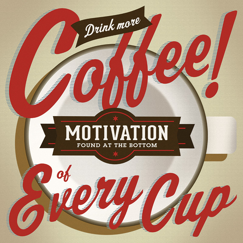 CSteffen-Coffee-Addiction-Motivation-in-Every-Cup.jpg
