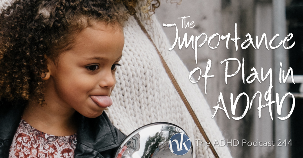 Kirsten Milliken The Importance of Play in ADHD The ADHD Podcast