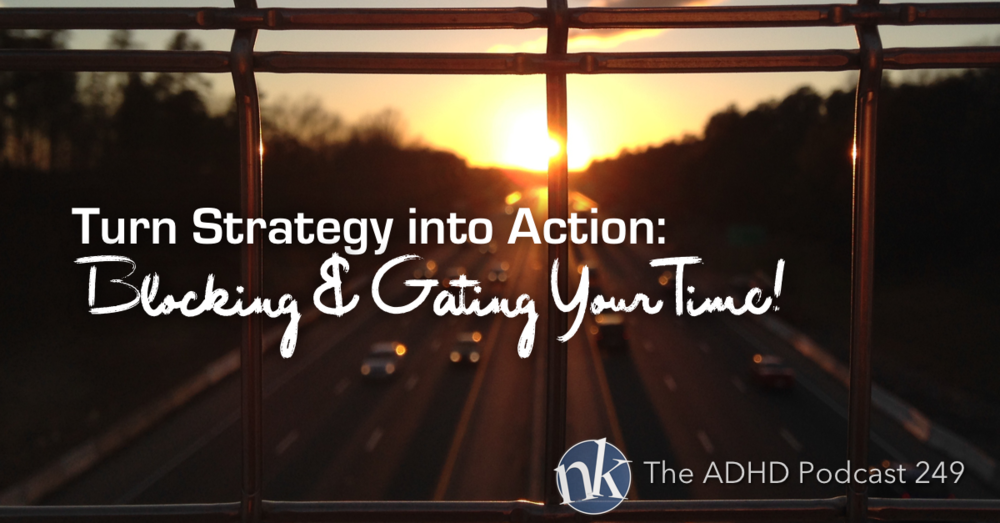 The ADHD Podcast Ep 249 ADHD Strategy into Action