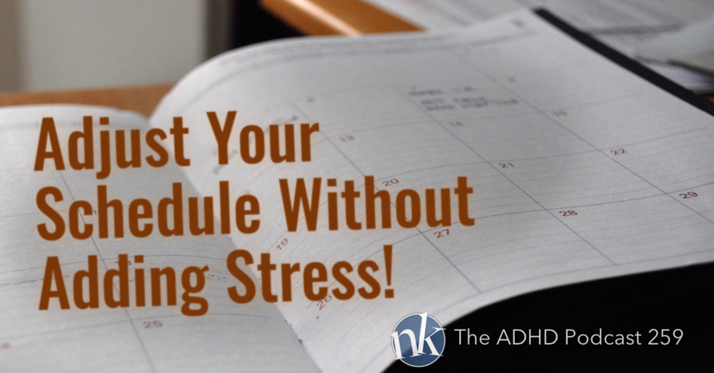 Take Control ADHD 259 Adjust Schedule without Stress