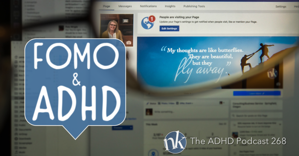 The ADHD Podcast — Fear of Missing Out FOMO