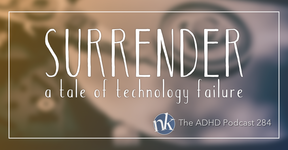 The ADHD Podcast Digital Tech Failure