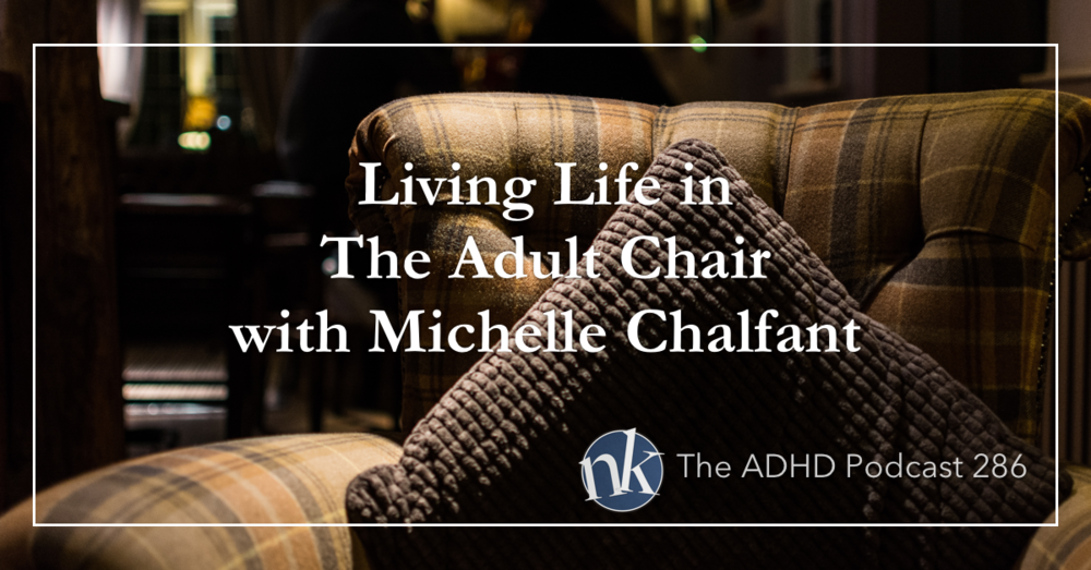 The Adult Chair on The ADHD Podcast
