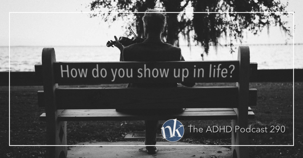 The ADHD Podcast 290