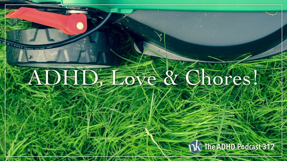 Listen to ADHD Love and Chores on Taking Control The ADHD Podcast