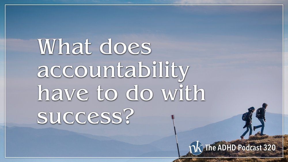 Listen to Accountability and Success on The ADHD Podcast