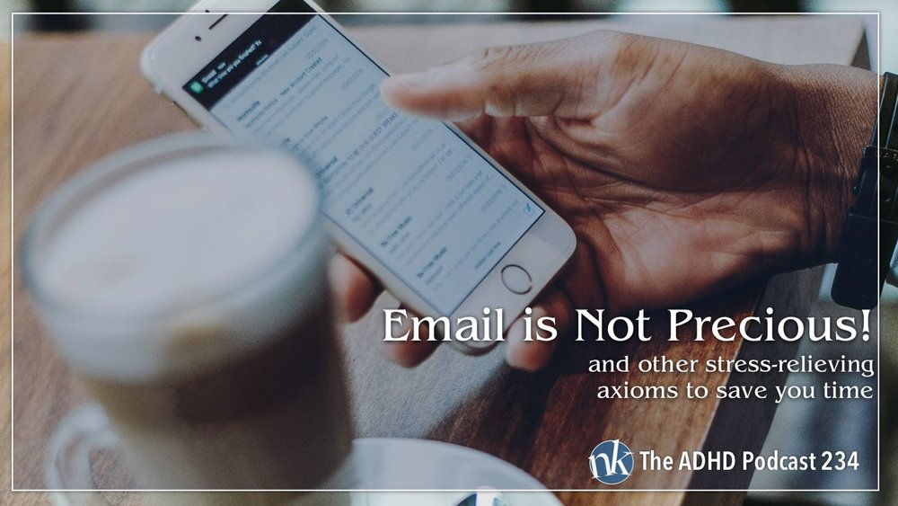 Listen to Email is Not Precious on Taking Control: The ADHD Podcast
