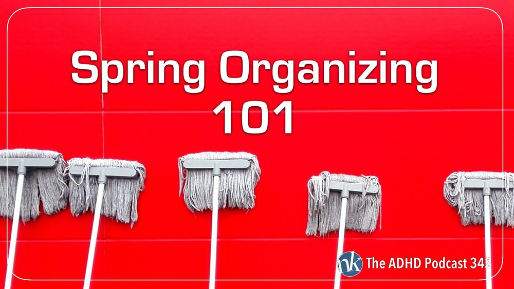Listen to Spring Organizing on The ADHD Podcast