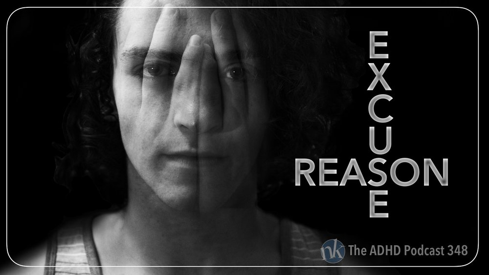 Listen to What's the difference between an excuse and a reason? on Taking Control The ADHD Podcast