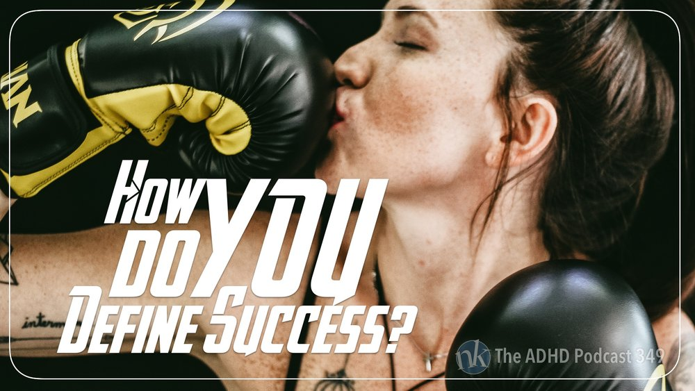 Listen to How Do You Define Success on The ADHD Podcast