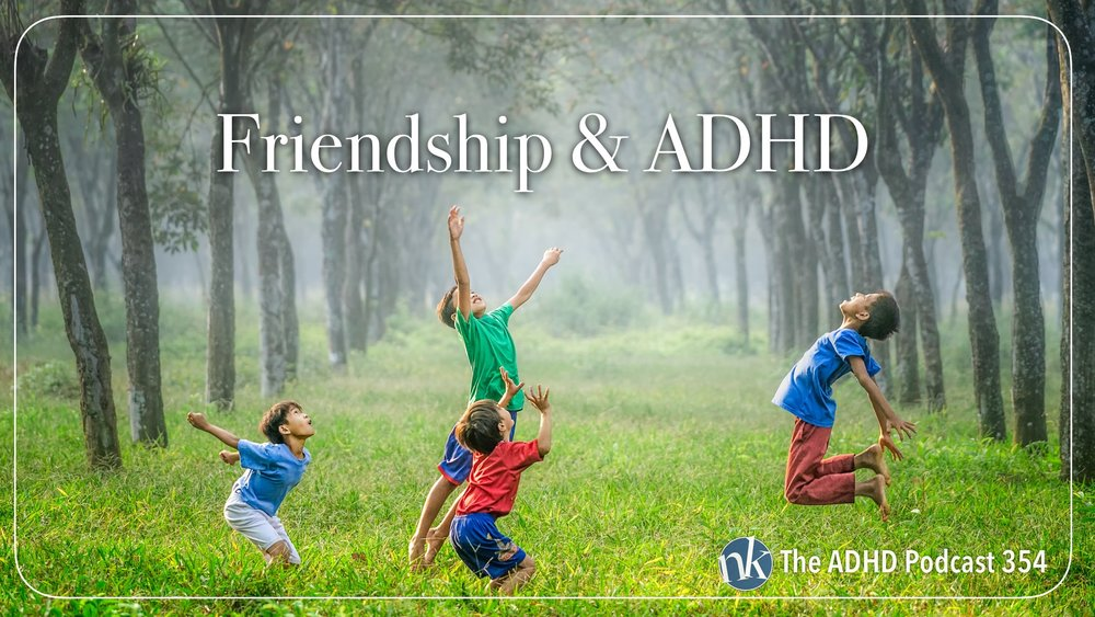 Listen to Friendship and ADHD Part 2 on The ADHD Podcast