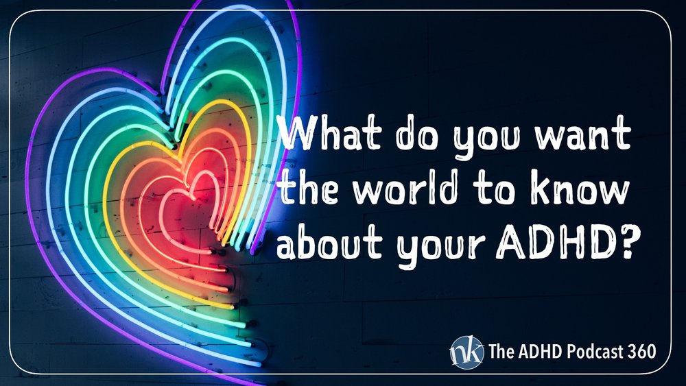 Listen to What do you want the world to know about ADHD on The ADHD Podcast