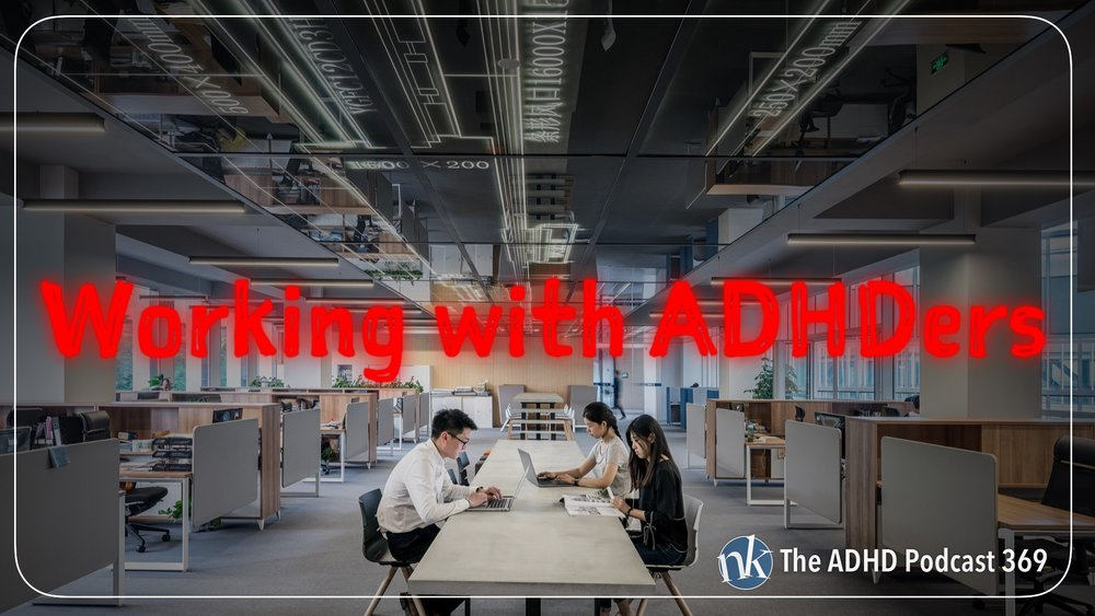 Listen to Working with ADHDers on The ADHD Podcast