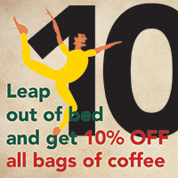 DEC 15.  - 10 LORDS A LEAPING  Leap out of bed and get 10% OFF all bags of coffee using coupon code:  10Lords10  or visit the  Vienna Coffee House  and get 10% all coffee drinks.