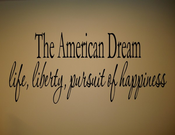The american dream life liberty pursuit of happiness 22 x 10.jpg
