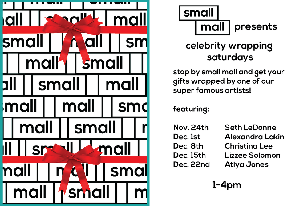 Get your holidays gifts wrapped by a Small Mall artist!
