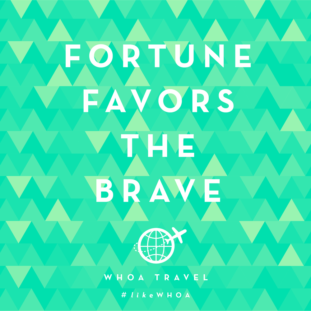WHOA travel inspiration ADVENSPIRATION brave
