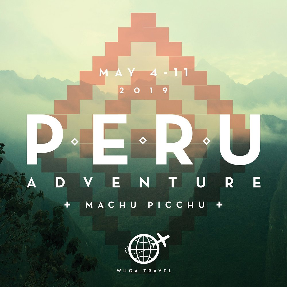 MAY 4 - 11 - 2019PERU-SE THIS EPIC ADVENTURE** SOLD OUT **Waitlist Open