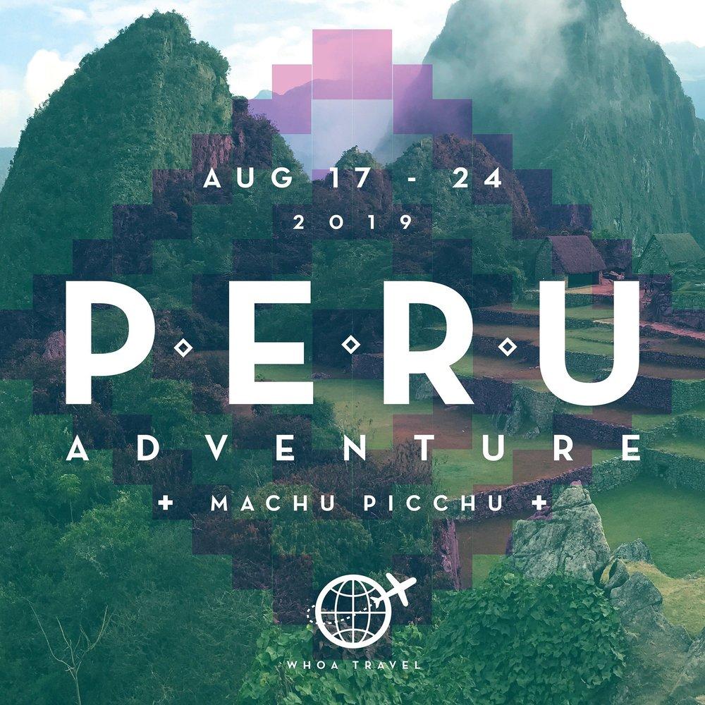 AUG 17 - 24 - 2019YOU + PERU = WHOHOO!