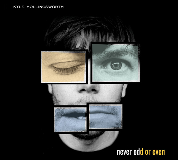 Kyle Hollingsworth - Never Odd Or Even (2004) Buy Download at iTunes CLICK HERE