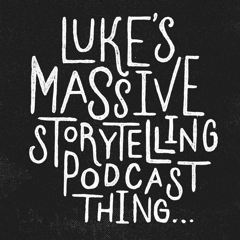 Luke's Massive Storytelling Podcast Thing...
