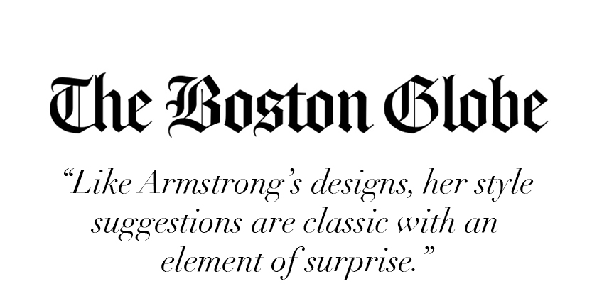 """Like Armstrong's designs, her style suggestions are classic with an element of surprise."" -The Boston Globe"
