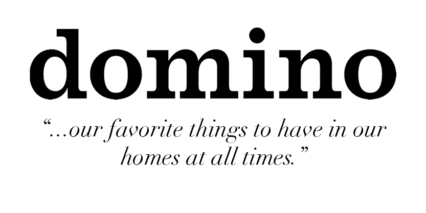 """...our favorite things to have in our homes at all times."" -domino"