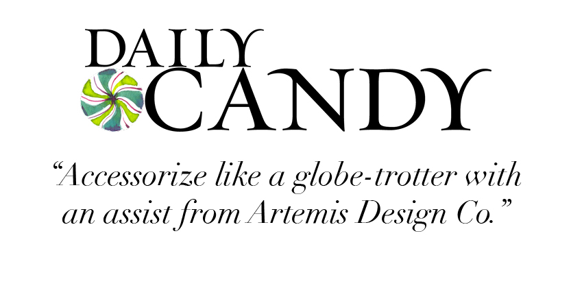 """Accessorize like a globe-trotter with an assist from Artemis Design Co."" -Daily Candy"