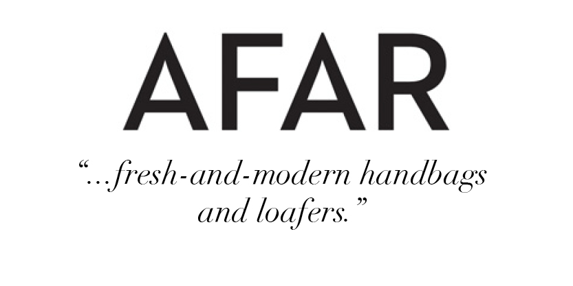 """...fresh-and-modern handbags and loafers."" -AFAR"