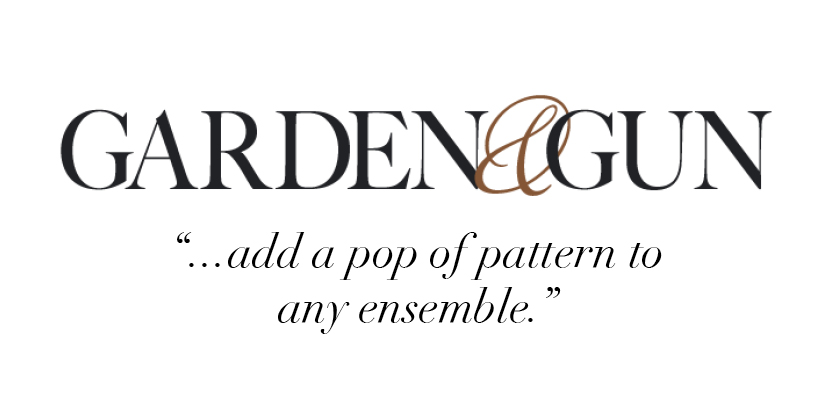 """...add a pop of pattern to any ensemble."" -Garden & Gun"