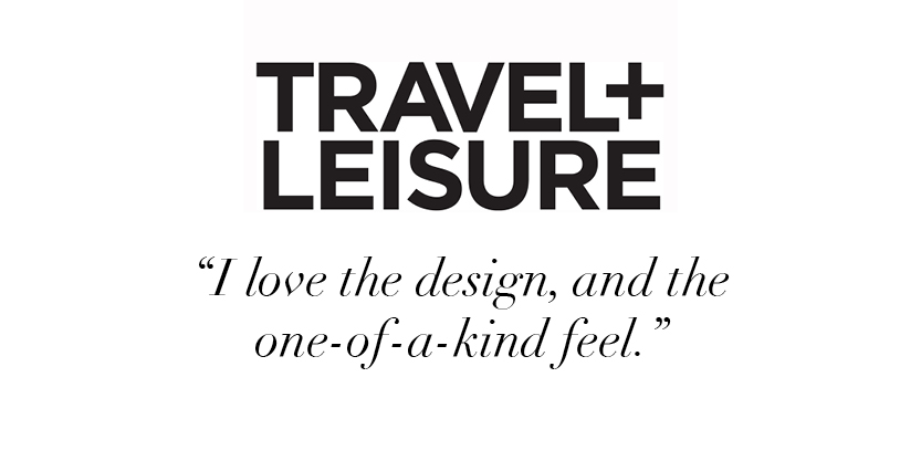 """I love the design, and the one-of-a-kind feel."" -Travel + Leisure"