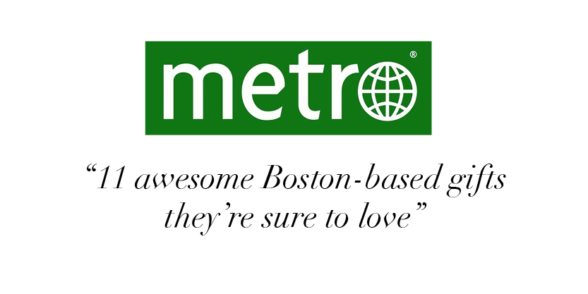 """11 awesome Boston-based gifts they're sure to love"" -Metro Boston"