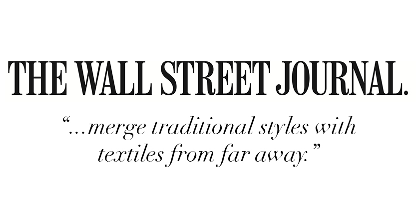 """...merge traditional styles with textiles from far away."" -The Wall Street Journal"
