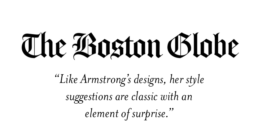 the boston globe  like armstrong's designs, her style suggestions are classic with an element of surprise