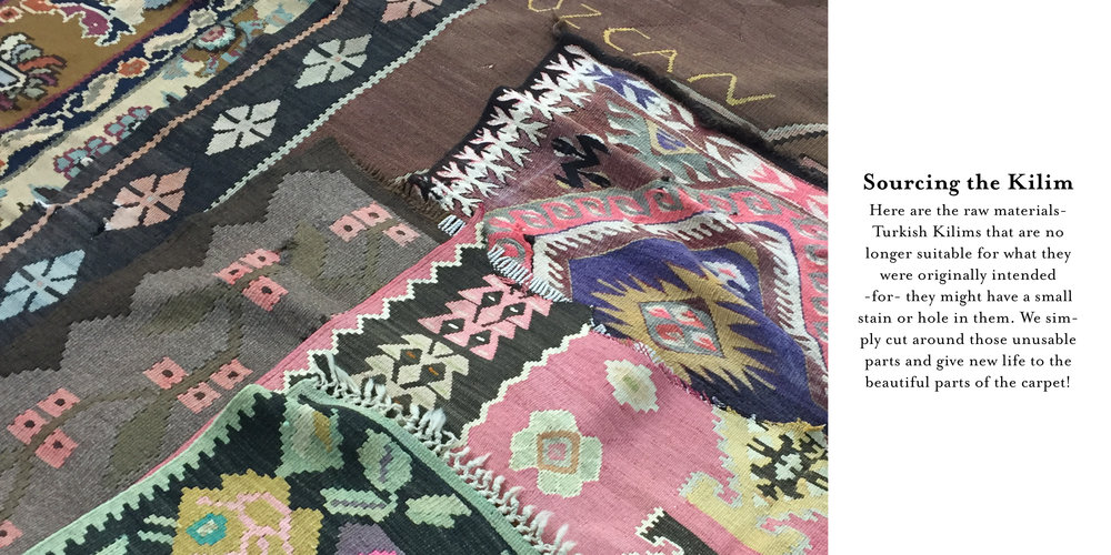 Here are the raw materials- Turkish Kilims that are no longer suitable for what they were originally intended for- they might have a small stain or hole in them. We simply cut around those unusable parts and give new life to the beautiful parts of the carpet!