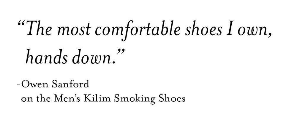 """the most comfortable shoes I own, hands down"" Owen sanford on his men's kilim shoes"