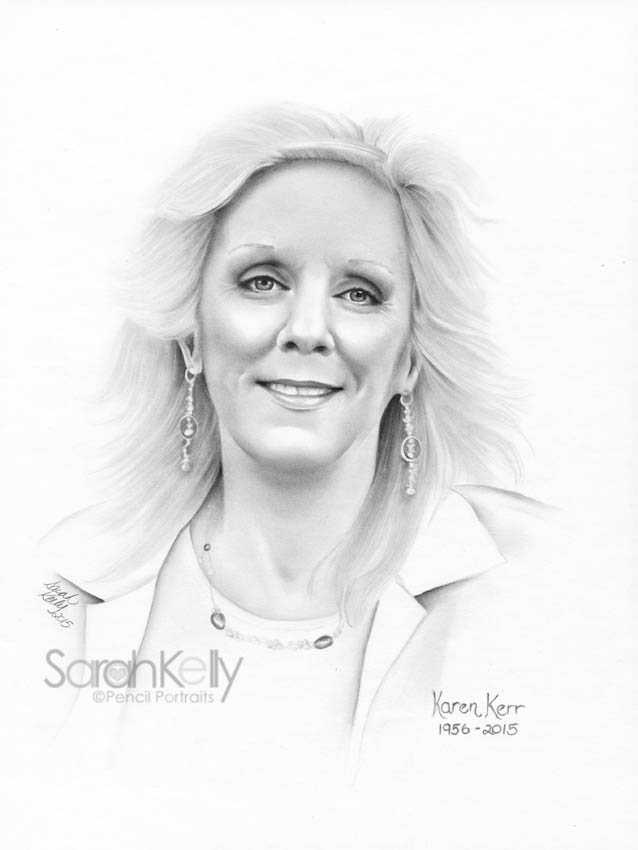 """Dear Sarah, my family and I would like to thank you for the amazing portrait of Karen. You captured her beauty and soul. It was a pleasure working with an artist that cares about details and perfection. I recommend everyone to have Sarah draw a portrait of your special someone, so they may live on through her work and in your hearts.""  Gord Kerr"