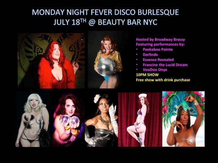 Strawberry Fields brings you this Disco/Funk Burlesque Show every month at Beauty Bar, NYC! The show is FREE with purchase of one drink. Hosted by Broadway Brassy and always a bevy of Disco Divas!