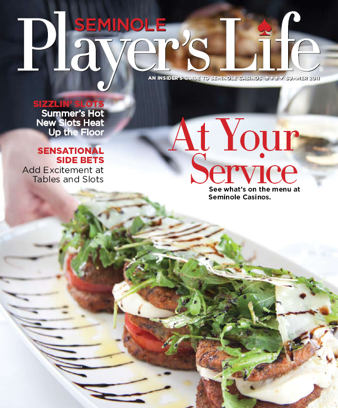 Quarterly Magazine Publication, Seminole Player's Life Agency: Pace, Greensboro, NC Client: Seminole Gaming  http://www.paceco.com/
