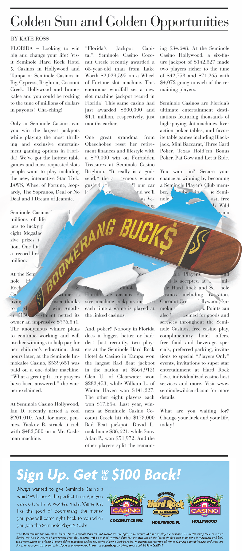 Print Ad, Boomerang Bucks  Creative Agency: Concussion Client: Seminole Gaming  http://www.concussion.net/