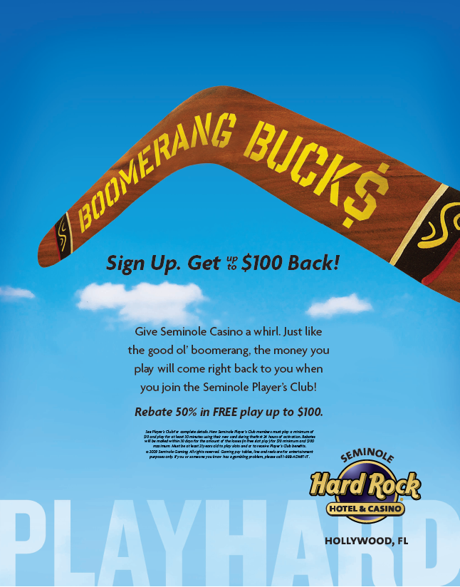 Poster, Boomerang Bucks  Creative Agency: Concussion Client: Seminole Gaming  http://www.concussion.net/