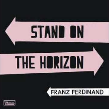 Stand On The Horizon / Franz Ferdinand / Agile Films