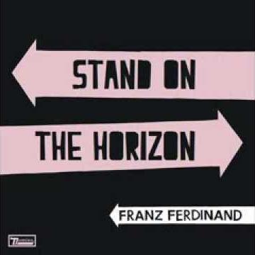Stand On The Horizon / Franz Ferdinand / Agile Films