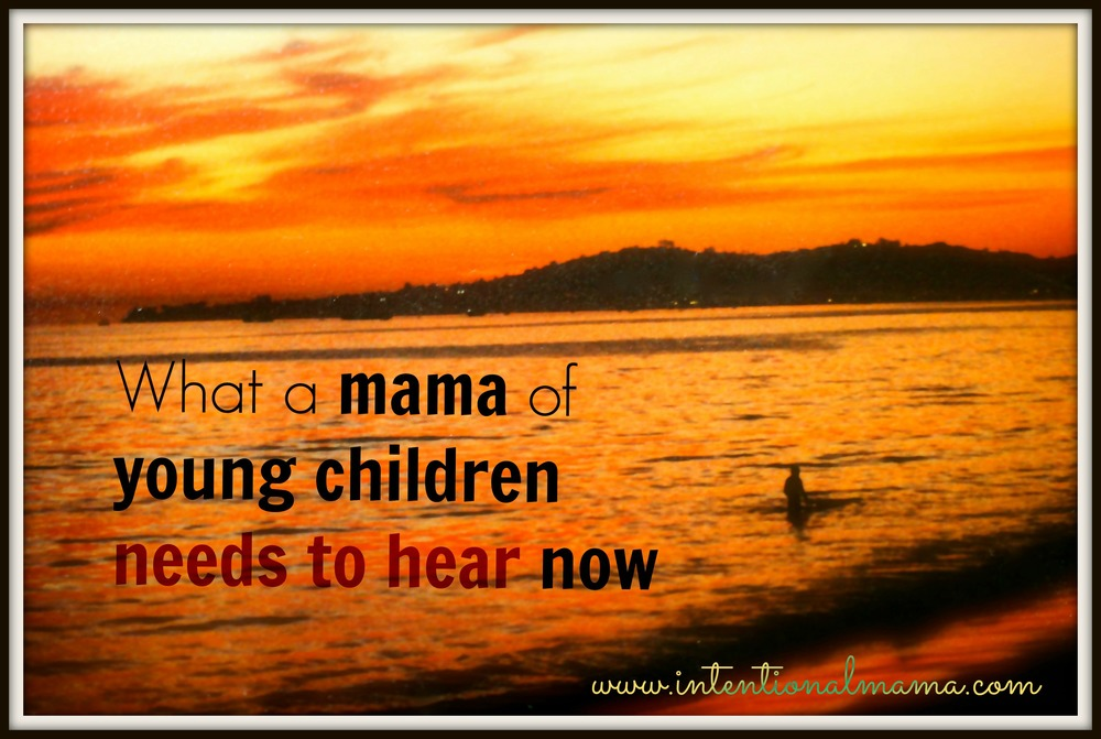What Mama Needs To Hear Pin from IntentionalMama.com.jpg