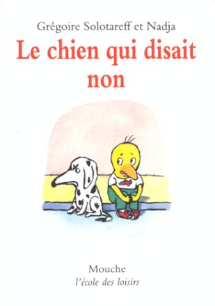Le chien qui disait non by Grégoire Solotareff et Nadja