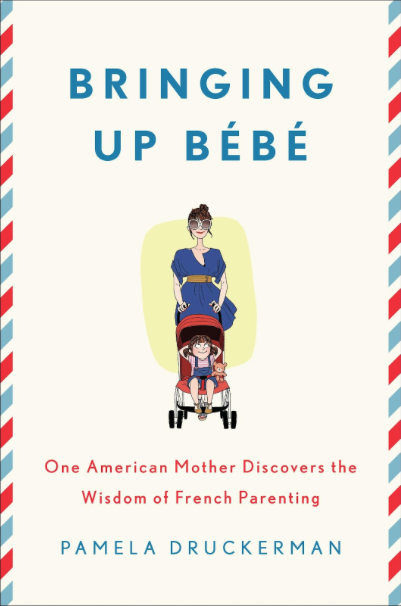 The hardback edition of   Bringing Up Bébé