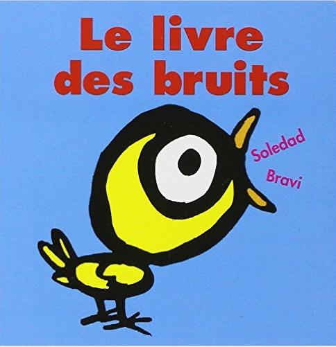 Le livre des bruits soledad bravi French book children.png