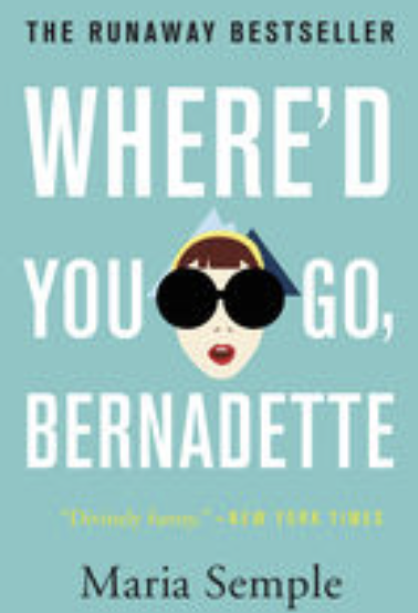 Where'd you go Bernadette Seattle prep mom Antartica Maria Semple Book Cover